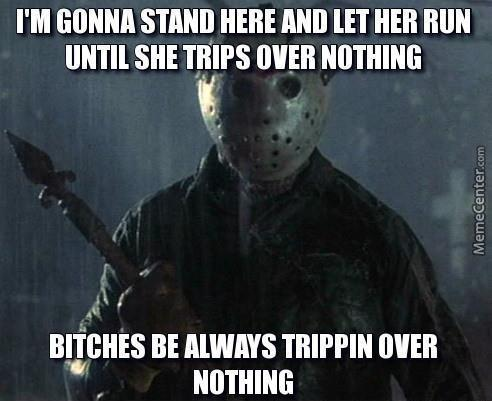 bitch always trippin_o_3671325 morning funny friday the 13th 2015 taylor network of podcasts